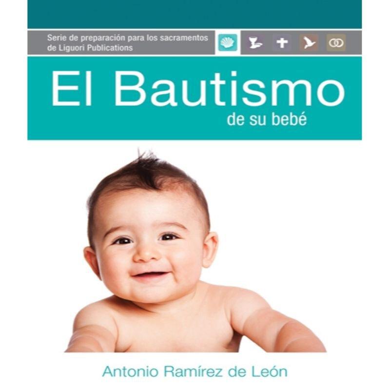 El Bautismo De Su Bebe (Your Baby's Baptism)
