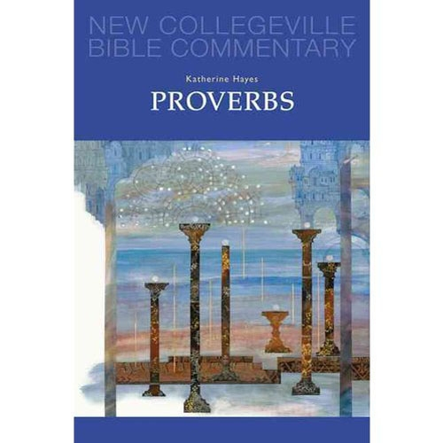 Proverbs - New Collegeville Bible Commentary