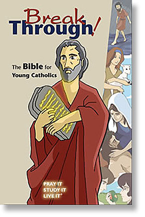 Break Through: Bible for Young Catholics Ages 10-13 Yrs
