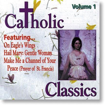 Catholic Classics Volume 1 CD