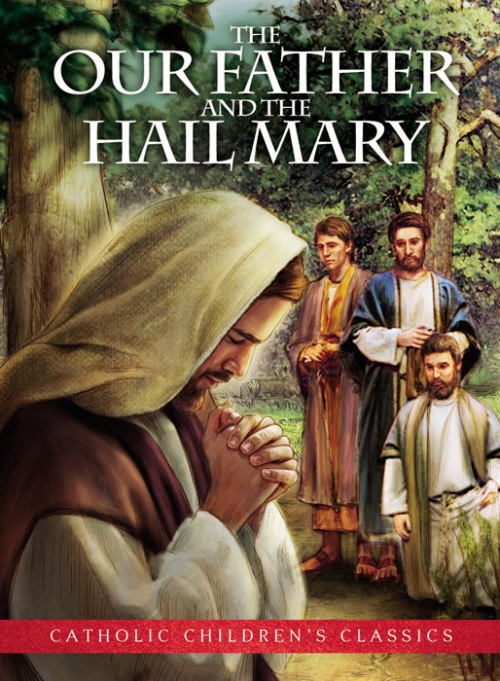 The Our Father and the Hail Mary - Aquinas Kids Picture Book