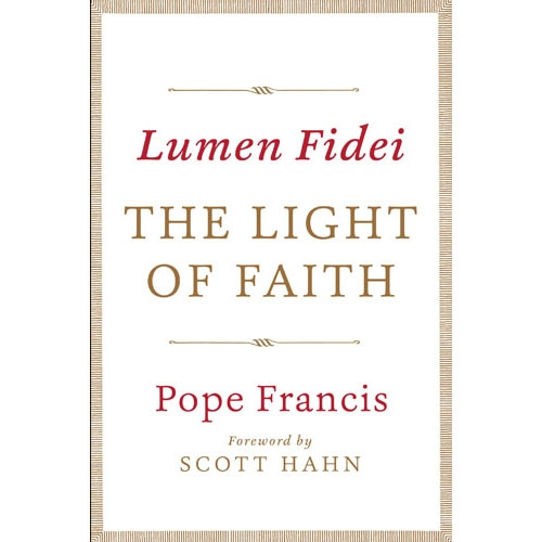 Lumen Fidei Light Of Faith Pope Francis Encyclical Letter
