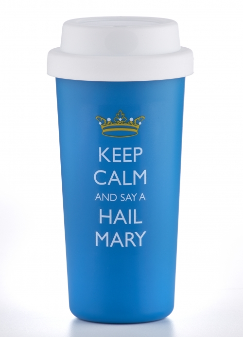 Double Wall Tumbler: Keep Calm & Say a Hail Mary