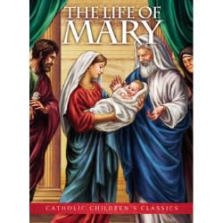 The Life of Mary - Aquinas Kids Picture Book