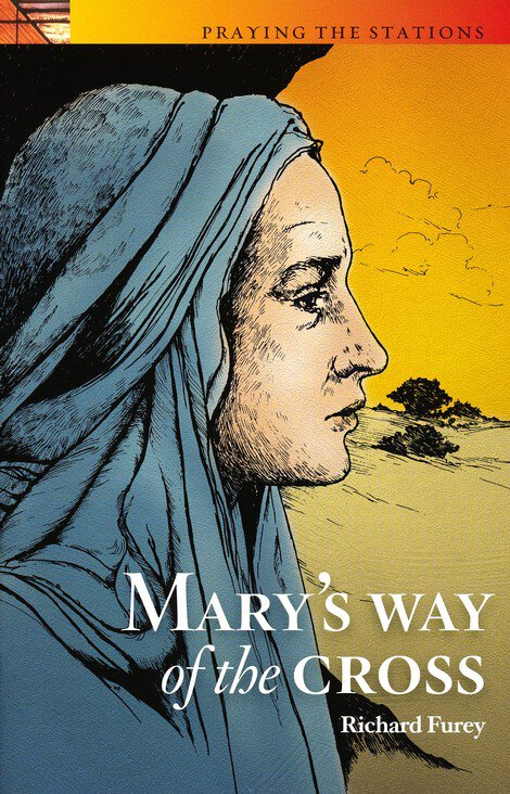 Praying the Stations: Mary's Way of the Cross Book