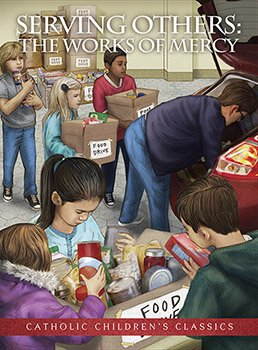 Aquinas Kids® Picture Book - Serving Others: The Works of Mercy