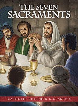 Seven Sacraments, The - Aquinas Kids Picture Book