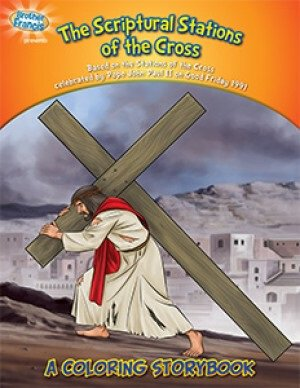 The Scriptural Stations of the Cross Coloring Story Book