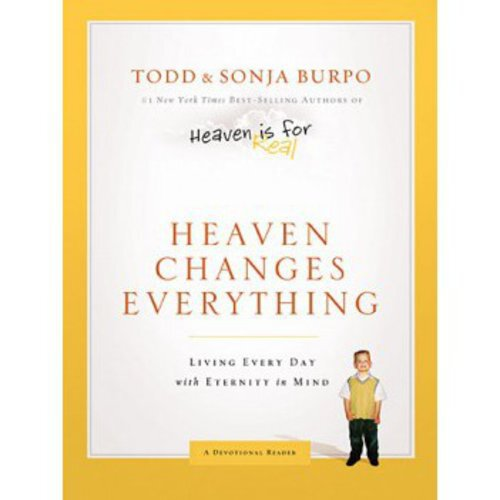 Heaven Changes Everything by Todd and Sonja Burpo