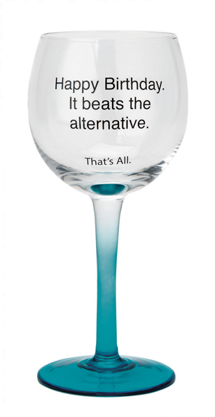 Wine Glass Happy Birthday It Beats The Alternative