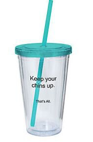 16oz Keep Your Chins Up