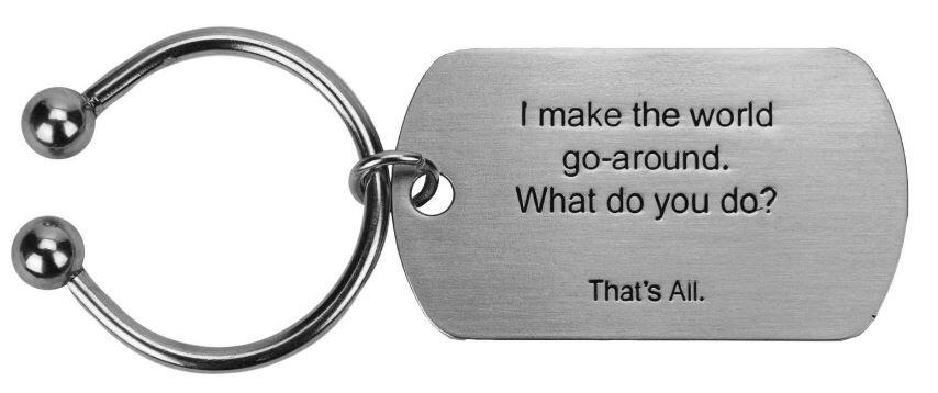 Key Ring I Make The World Go Round