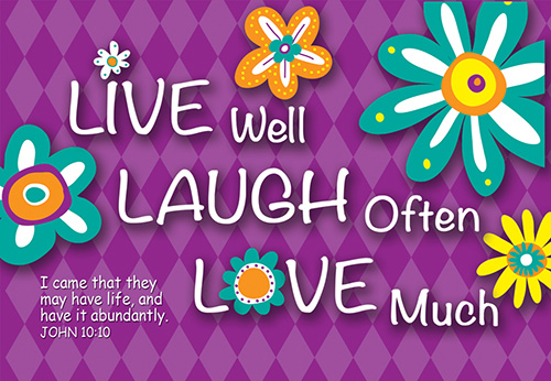 Pass It On: Live Well, Laugh Often, Love Much