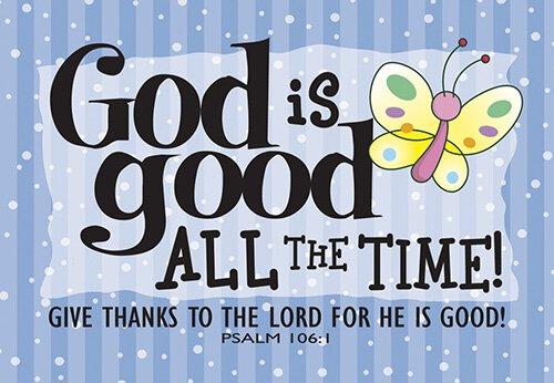 Pass It On: God is Good