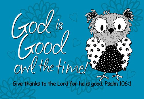 Pass It On: God is Good Owl the Time