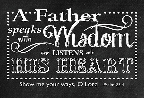 Pass It On: A Father Speaks with Wisdom