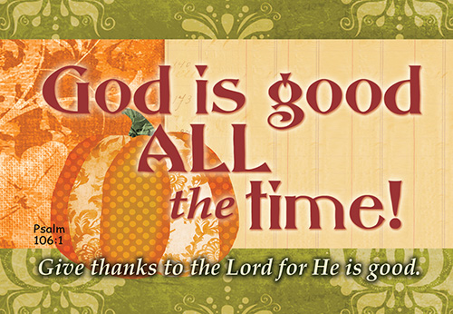 Pass It On: God is Good All the Time