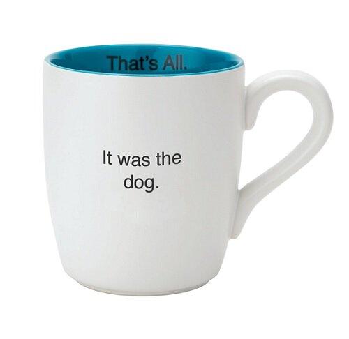 It Was the Dog. 16oz Mug