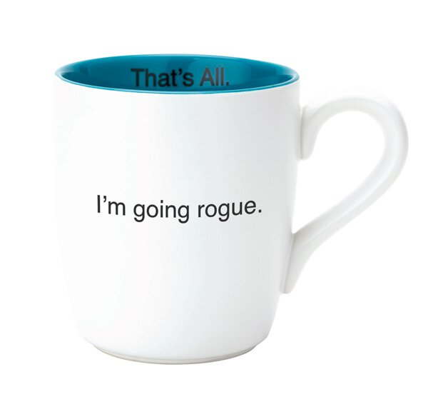 I'm Going Rogue.