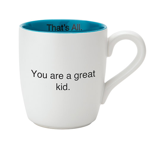 You Are A Great Kid.