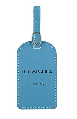 That Was a Trip. That's All. Luggage Tag