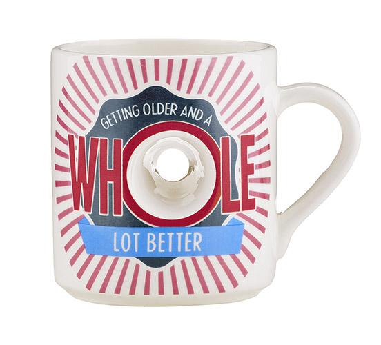 Midlife Madness Hole Mug Whole Lot Better