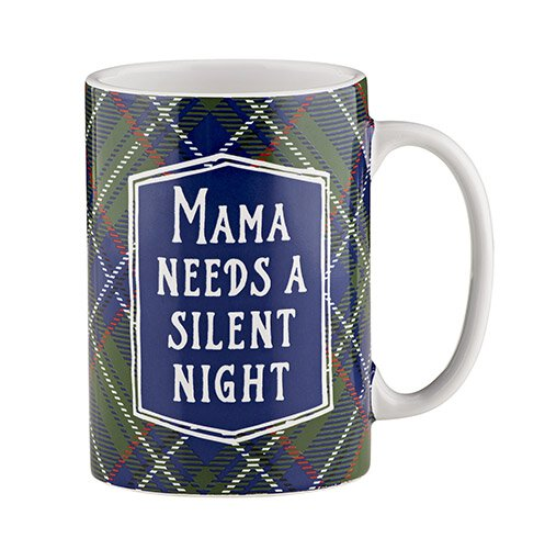 Mug-Mama Needs Silent Night