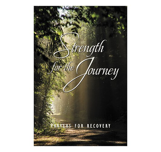 Strength for the Journey - Prayers for Recovery