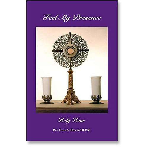 Feel My Presence Holy Hour