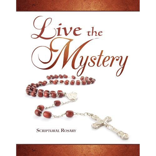 Live the Mystery Scriptural Rosary