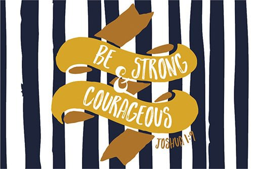Pass It On: Strong and Courageous
