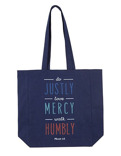 Do Justly, Love Mercy, Walk Humbly Tote Bag