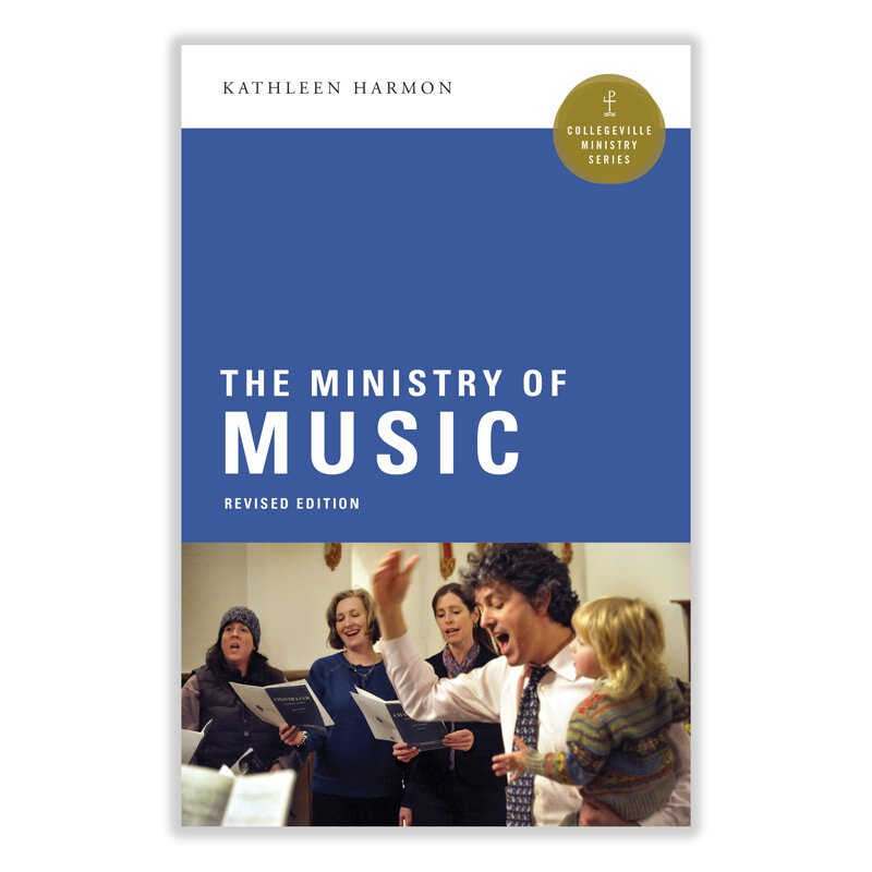 The Ministry of Music - Collegeville Ministry Series
