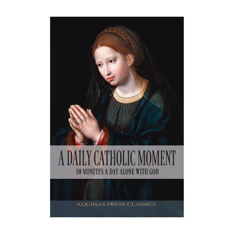 Aquinas Press® Classics - A Daily Catholic Moment