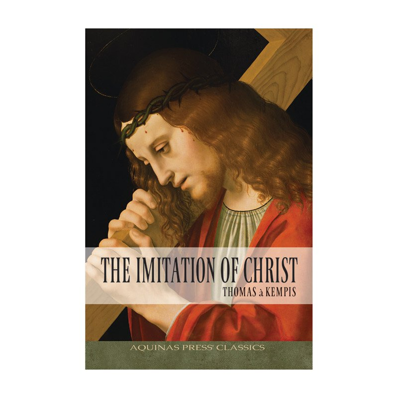 Aquinas Press® Classics - The Imitation of Christ