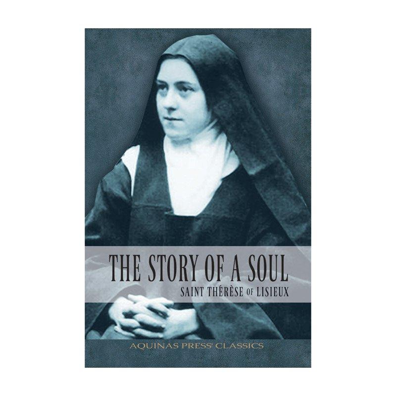 Aquinas Press® Classics - The Story of a Soul