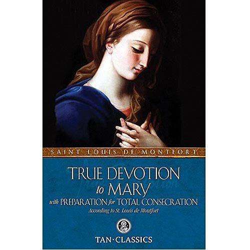 True Devotion Mary Consecratin