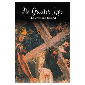 No Greater Love: The Cross and Beyond Book - 12/pk