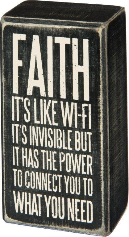 Faith is like WIFI - Box Sign