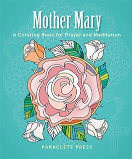 Mother Mary, A Coloring Book for Prayer and Meditation