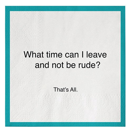 Paper Cocktail Napkins - What time can I leave and not be rude?