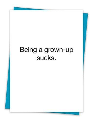 Being A Grown-Up Sucks.