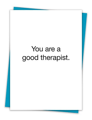 You Are A Good Therapist.