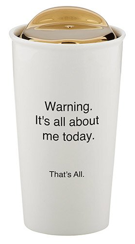 Warning. It's All About Me Today. 10 oz Travel Mug
