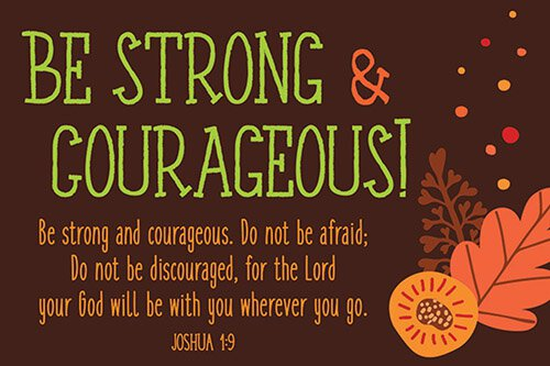 Pass It On - Be Strong And Courageous