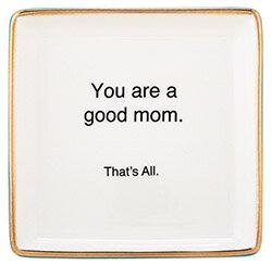 Trinket Tray - Good Mom - That's All