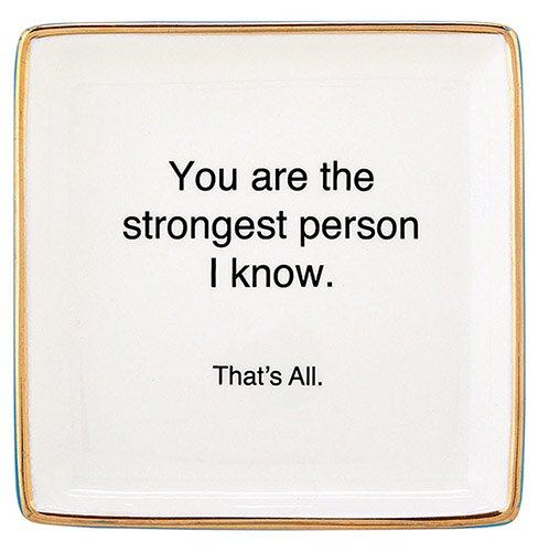 Trinket Tray You Are The Strongest Person I Know