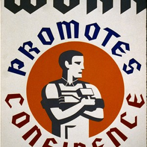 """""""Work promotes confidence,"""" a poster for Works Progress Administration encouraging laborers to gain confidence from their work."""
