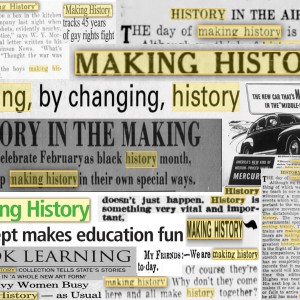 """Collage of newspaper clippings with """"making history"""" highlighted in yellow."""