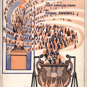 """Cover of Theater Program for Israel Zangwill's play """"The Melting Pot,"""" 1916. Source: Wikimedia Commons"""